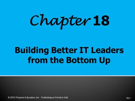 Chapter 18 18-1 © 2012 Pearson Education, Inc. Publishing as Prentice Hall.