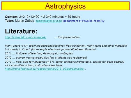 Astrophysics Literature:  … this presentation Many years (14?) teaching astrophysics.