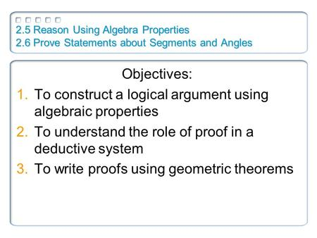 To construct a logical argument using algebraic properties