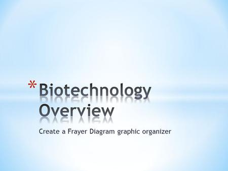 Biotechnology Overview