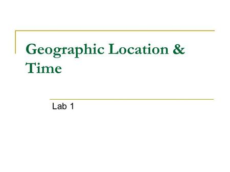 Geographic Location & Time