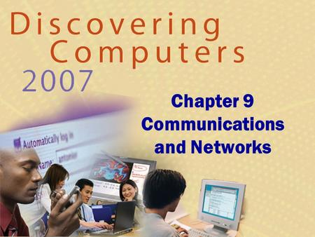 Chapter 9 Communications and Networks. Communications What are computer communications? Next p. 460 Fig. 9-1  Process in which two or more computers.