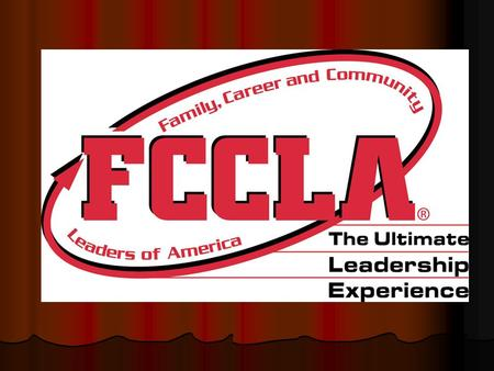 What is FCCLA? Family, Career and Community Leaders of America.