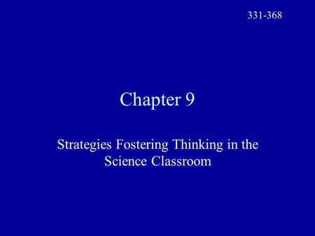 Chapter 9 Strategies Fostering Thinking in the Science Classroom 331-368.