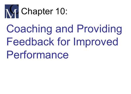 Coaching and Providing Feedback for Improved Performance