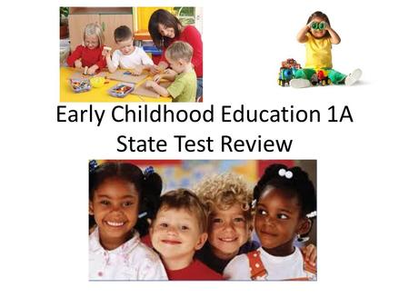 Early Childhood Education 1A State Test Review. DAP How do children learn? Teacher vs Child directed activities Schedule Passive vs. Active Learning Five.