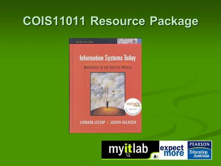 COIS11011 Resource Package. How can MyITLab help you? Online training resource to improve your skills in Office Applications Online training resource.