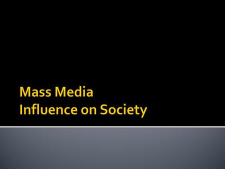 Mass Media Influence on Society