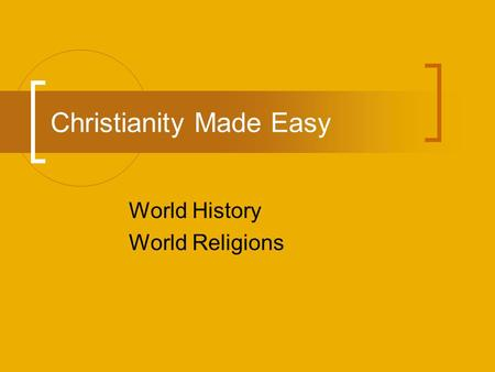 Christianity Made Easy World History World Religions.