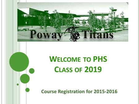 W ELCOME TO PHS C LASS OF 2019 Course Registration for 2015-2016.