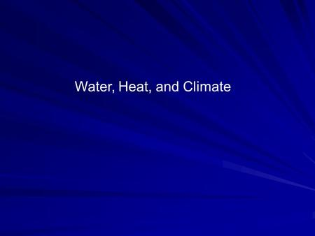 Water, Heat, and Climate. Heat Capacity The amount of heat input required to raise the temperature of a 1 g of a substance by 1 o C. 1 Cal g. o C.