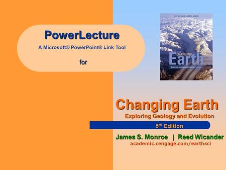 Changing Earth PowerLecture for James S. Monroe | Reed Wicander