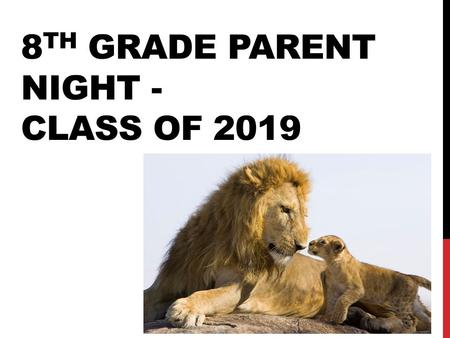 8 TH GRADE PARENT NIGHT - CLASS OF 2019. PURPOSE To provide information to families to help make informed decisions for 9 th grade and beyond.