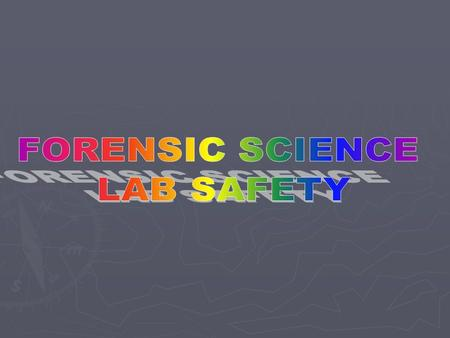 FORENSIC SCIENCE LAB SAFETY.
