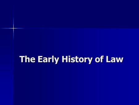 The Early History of Law. Evolution of Canadian Law Local customs and beliefs were law * based on common sense * passed on to future generations by word.