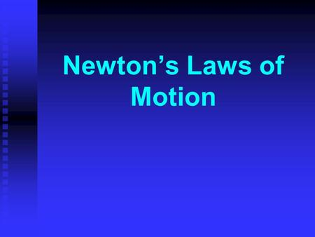 Newton's Laws of Motion. Dynamics and Forces Dynamics: Connection between force and motion. Explains why things move. Dynamics: Connection between force.