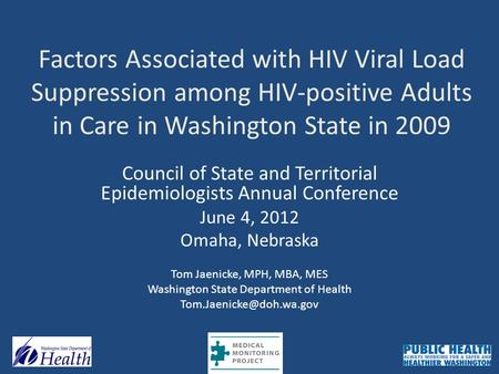 Factors Associated with HIV Viral Load Suppression among HIV-positive Adults in Care in Washington State in 2009 Council of State and Territorial Epidemiologists.