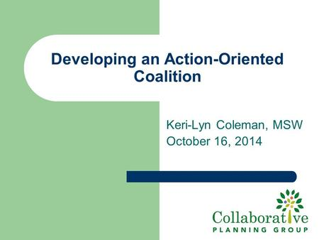 Developing an Action-Oriented Coalition