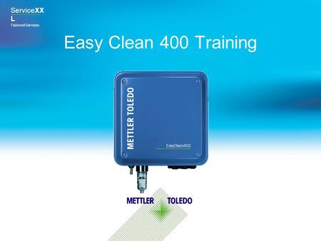 ServiceXX L Tailored Services Easy Clean 400 <strong>Training</strong>.