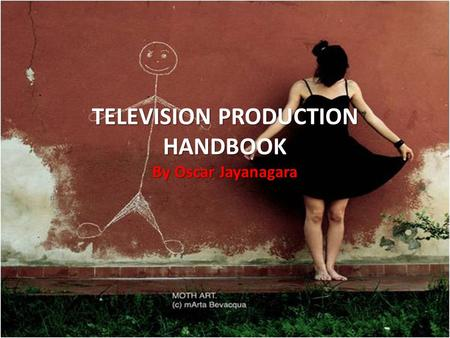 TELEVISION PRODUCTION HANDBOOK By Oscar Jayanagara.