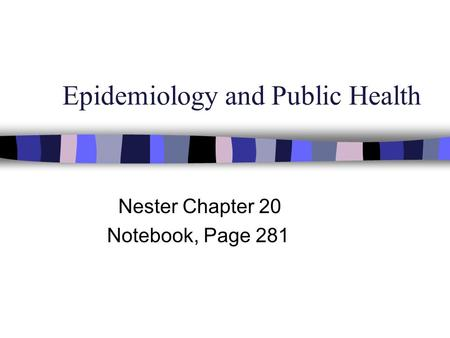 Epidemiology and Public Health Nester Chapter 20 Notebook, Page 281.