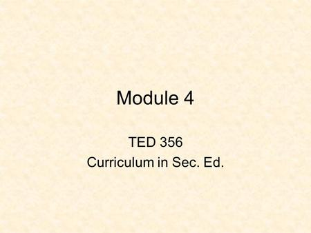 Module 4 TED 356 Curriculum in Sec. Ed.. Module 4 Explain the current official federal and state standards, including professional and accrediting groups.