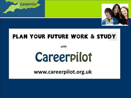Www.careerpilot.org.uk with. The Careerpilot website How could it support BET schools? HE Skills Map tool and free support This session: