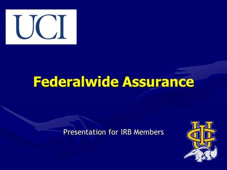 Federalwide Assurance Presentation for IRB Members.