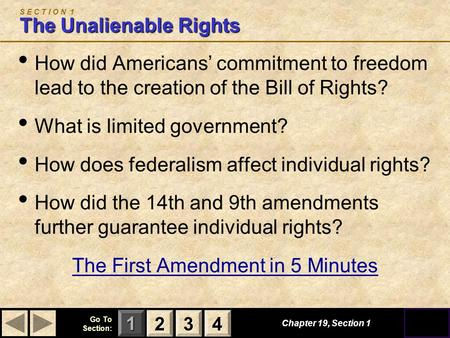 123 Go To Section: 4 Chapter 19, Section 1 The Unalienable Rights S E C T I O N 1 The Unalienable Rights How did Americans' commitment to freedom lead.