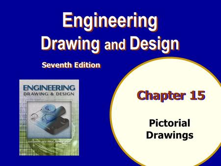 Engineering Drawing and Design Chapter 15 Pictorial Drawings