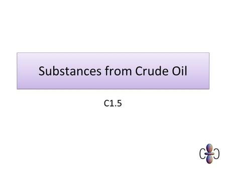 Substances from Crude Oil