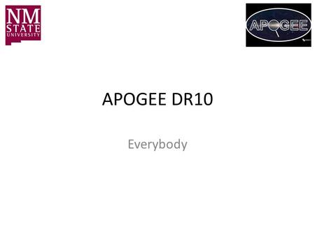 APOGEE DR10 Everybody. Data taken from April 2011 through July 2012 – First year survey data all observed spectra, even if all visits not complete: summed.