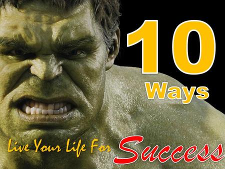 10 Ways Success Live Your Life For.