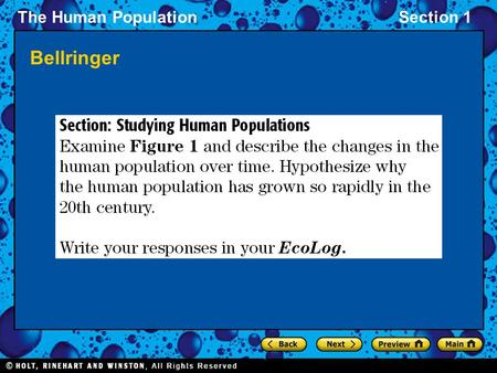 The Human PopulationSection 1 Bellringer. The Human PopulationSection 1 Objectives Describe how the size and growth rate of the human population has changed.