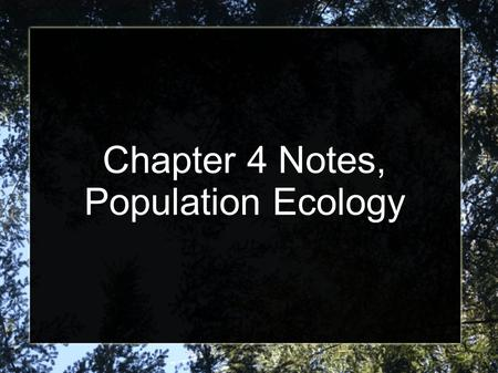 Chapter 4 Notes, Population Ecology
