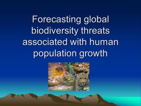 Forecasting global biodiversity threats associated with human population growth.