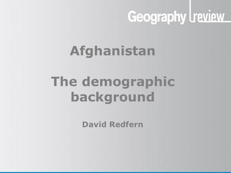 Afghanistan The demographic background David Redfern