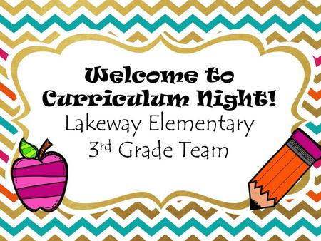 Welcome to Curriculum Night! Lakeway Elementary 3 rd Grade Team.