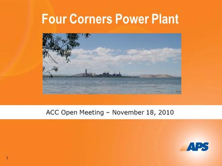 ACC Open Meeting – November 18, 2010 Four Corners Power Plant 1.