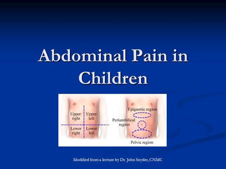 Abdominal Pain In Children Modified From A Lecture By Dr John Snyder CNMC