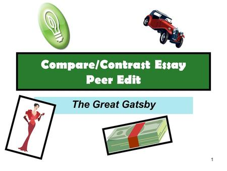 1 Compare/Contrast Essay Peer Edit The Great Gatsby.