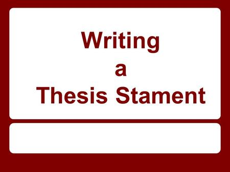Writing a Thesis Stament. What is a thesis statement? A sentence that summarizes the main idea of a paper clearly communicates the writer's argument lets.