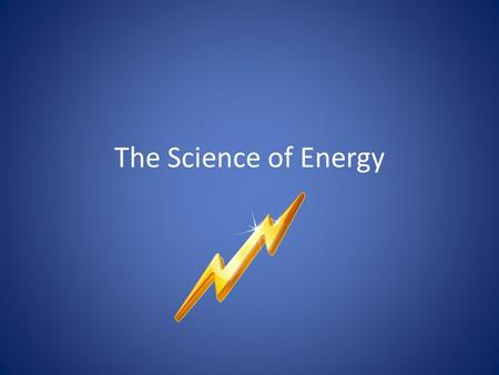 The Science of Energy.