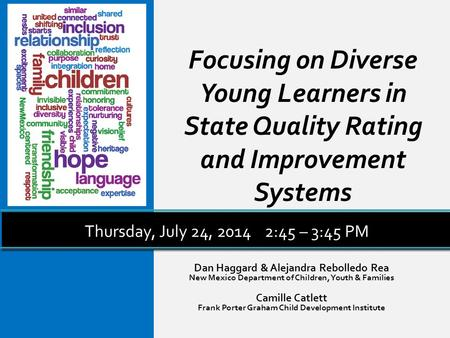 Focusing on Diverse Young Learners in State Quality Rating and Improvement Systems Dan Haggard & Alejandra Rebolledo Rea New Mexico Department of Children,
