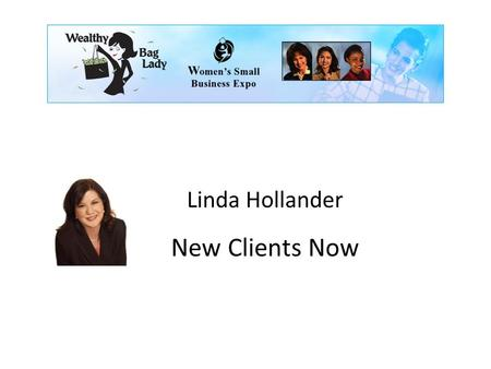 Linda Hollander New Clients Now. Wealthy Bag Lady Story Started with custom printed shopping bags.