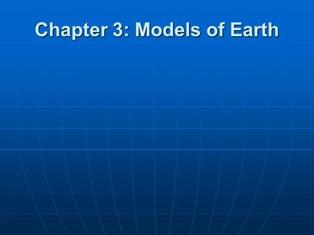 Chapter 3: Models of Earth