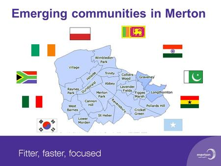 Emerging communities in Merton. Merton Population Profile 2001 Census population 187908 9 th smallest population in London Source 2001 Census