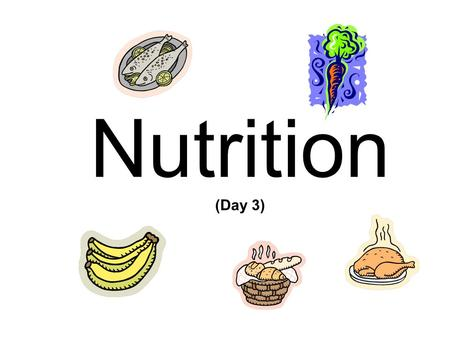 Nutrition (Day 3).
