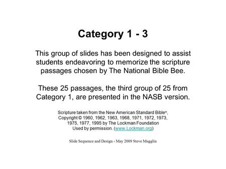 Category 1 - 3 This group of slides has been designed to assist students endeavoring to memorize the scripture passages chosen by The National Bible Bee.