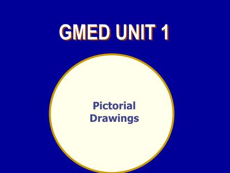 GMED UNIT 1 Pictorial Drawings.
